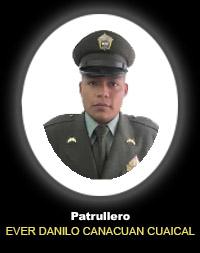 Patrullero EVER DANILO CANACUAN CUAICAL
