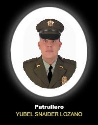 Patrullero YUBEL SNAIDER LOZANO HERNÁNDEZ